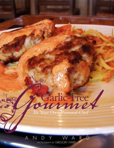 Garlic-Free Gourmet 9781436310840