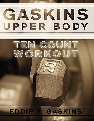 Gaskins Upper Body Ten Count Workout 9781438908694
