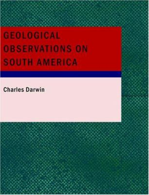 Geological Observations on South America 9781434669773