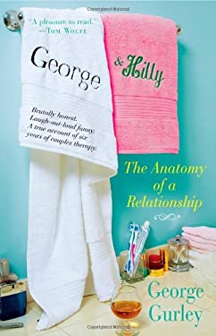 George & Hilly: The Anatomy of a Relationship 9781439165447