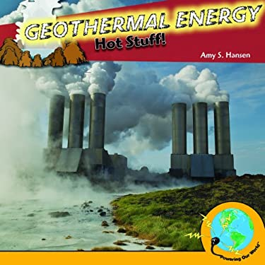 Geothermal Energy: Hot Stuff! 9781435893306