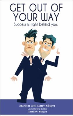 Get Out of Your Way: Success Is Right Behind You. 9781432723897