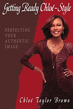 Getting Ready Chlo-Style: Perfecting Your Authentic Image 9781434306289