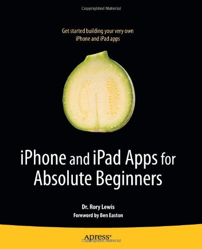 iPhone and iPad Apps for Absolute Beginners 9781430227007
