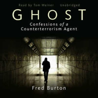 Ghost: Confessions of a Counterterrorism Agent 9781433247200