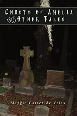 Ghosts of Amelia & Other Tales 9781438938189