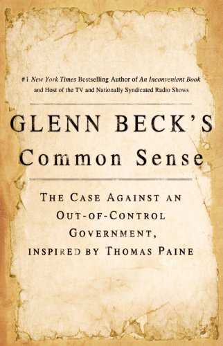 Glenn Beck's Common Sense: The Case Against an Out-Of-Control Government, Inspired by Thomas Paine 9781439168578