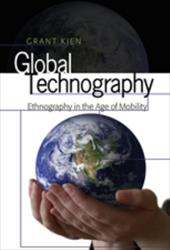 Global Technography: Ethnography in the Age of Mobility