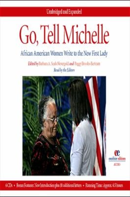 Go, Tell Michelle: African American Women Write to the First Lady, Audiobook, Unabridged and Expanded 9781438430560