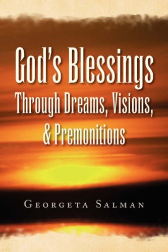 God's Blessings Through Dreams, Visions, & Premonitions 9781436312905