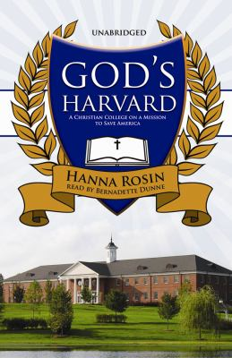 God's Harvard: A Christian College on a Mission to Save America 9781433203602