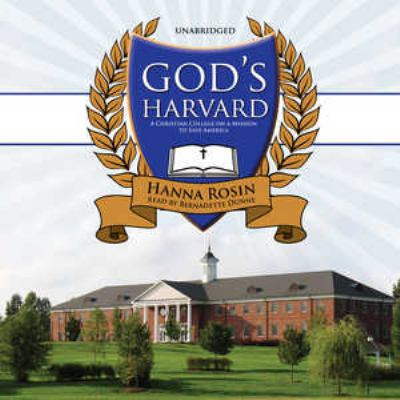 God's Harvard: A Christian College on a Mission to Save America 9781433203640