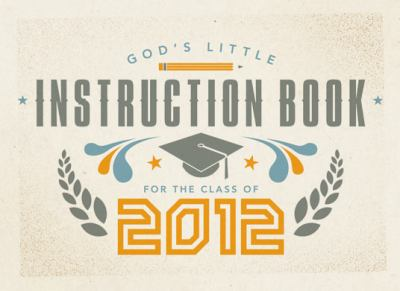 God's Little Instruction Book for the Class of 2012 9781434703934