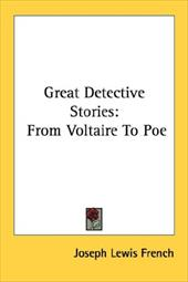 Great Detective Stories: From Voltaire to Poe