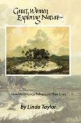 Great Women Exploring Nature: How Wild Florida Influenced Their Lives 9781434343086