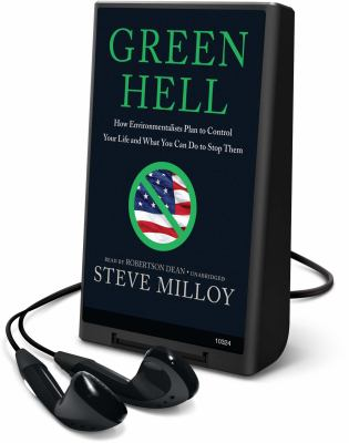 Green Hell: How Environmentalists Plan to Control Your Life and What You Can Do to Stop Them [With Earbuds] 9781433275906