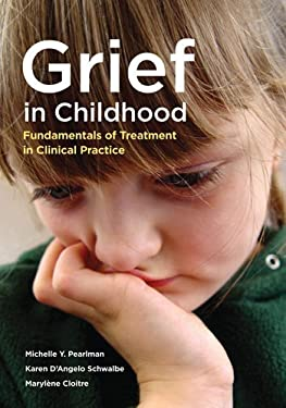 Grief in Childhood: Fundamentals of Treatment in Clinical Practice 9781433807527