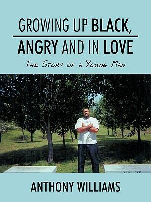 Growing Up Black, Angry and in Love: The Story of a Young Man