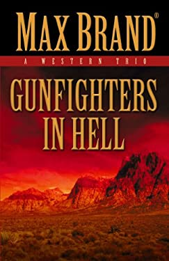 Gunfighters in Hell: A Western Trio 9781432826048
