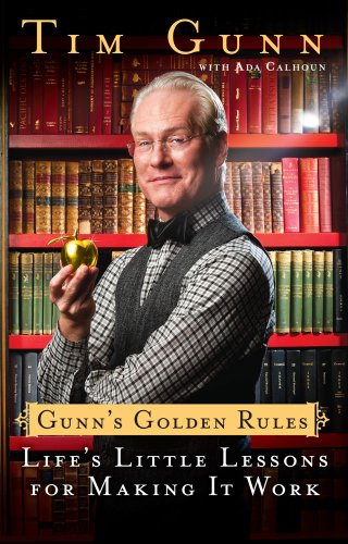 Gunn's Golden Rules: Life's Little Lessons for Making It Work 9781439176566