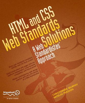 HTML and CSS Web Standards Solutions: A Web Standardistas' Approach 9781430216063