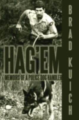Hag'em: Memoirs of a Police Dog Handler 9781438905990