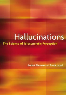 Hallucinations: The Science of Idiosyncratic Perception 9781433803116