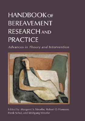 Handbook of Bereavement Research and Practice: Advances in Theory and Intervention 9781433803512