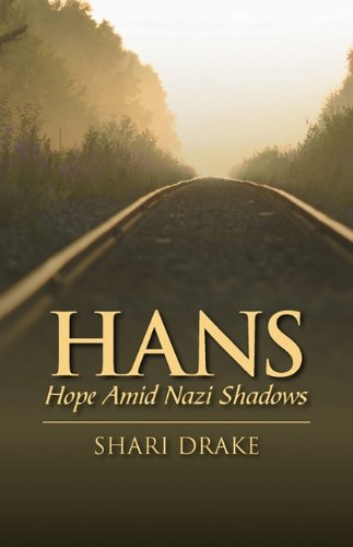 Hans: Hope Amid Nazi Shadows 9781432754624