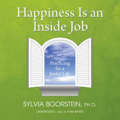 Happiness Is an Inside Job: Practicing for a Joyful Life 9781433208317