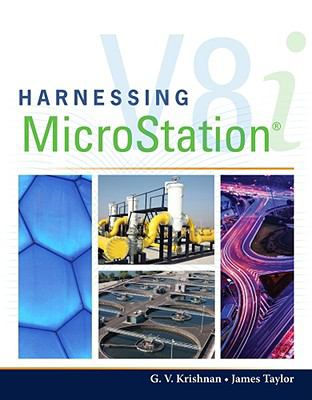 Harnessing MicroStation V8i [With CDROM] 9781435499843