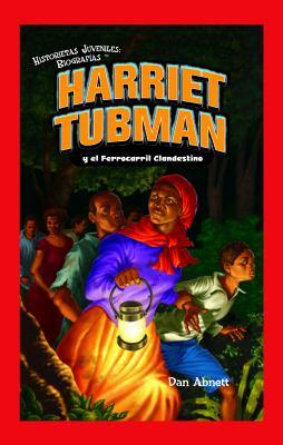 Harriet Tubman y el Ferrocarril Clandestino 9781435833203