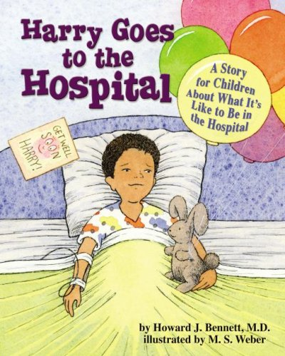 Harry Goes to the Hospital: A Story for Children about What It's Like to Be in the Hospital 9781433803208