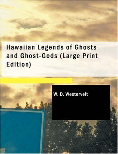 Hawaiian Legends of Ghosts and Ghost-Gods 9781437528466
