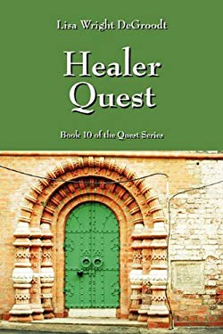 Healer Quest: Book 10 of the Quest Series 9781432758349