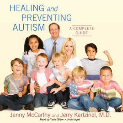 Healing and Preventing Autism: A Complete Guide 9781433270895