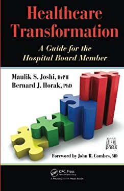 Healthcare Transformation: A Guide for the Hospital Board Member 9781439805060