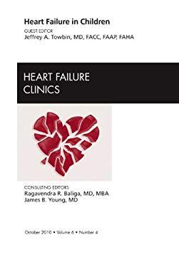 Heart Failure in Children, an Issue of Heart Failure Clinics 9781437724578