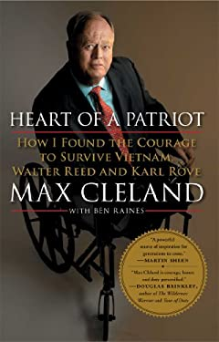 Heart of a Patriot: How I Found the Courage to Survive Vietnam, Walter Reed and Karl Rove 9781439126073
