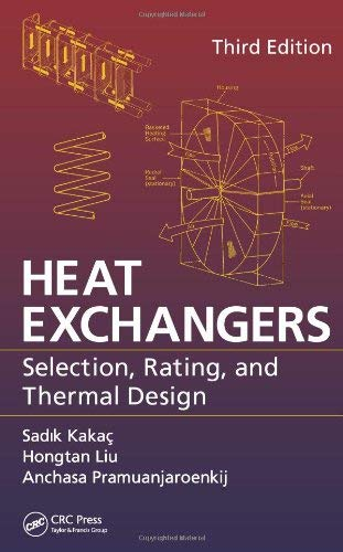 Heat Exchangers: Selection, Rating, and Thermal Design, Third Edition - 3rd Edition