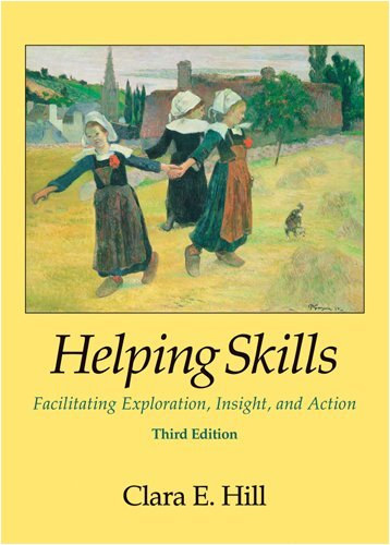 Helping Skills: Facilitating Exploration, Insight, and Action - 3rd Edition