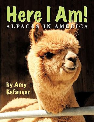 Here I Am!: Alpacas in America 9781438973869