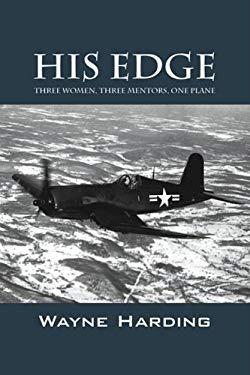 His Edge: Three Women, Three Mentors, One Plane 9781432725341
