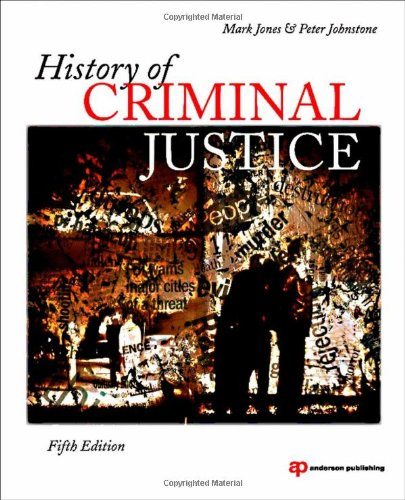 History of Criminal Justice 9781437734911