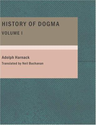 History of Dogma- Volume 1 9781434669674