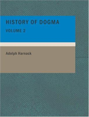 History of Dogma- Volume 2 9781434668776
