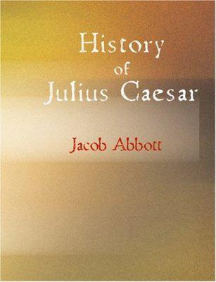 History of Julius Caesar 9781434623416