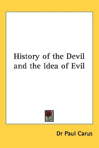 History of the Devil and the Idea of Evil 9781432623388