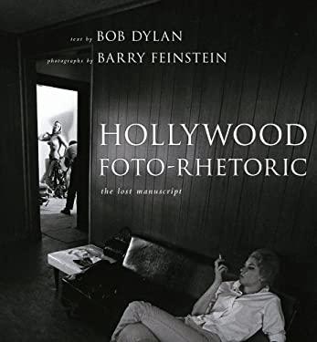 Hollywood Foto-Rhetoric: The Lost Manuscript 9781439112502