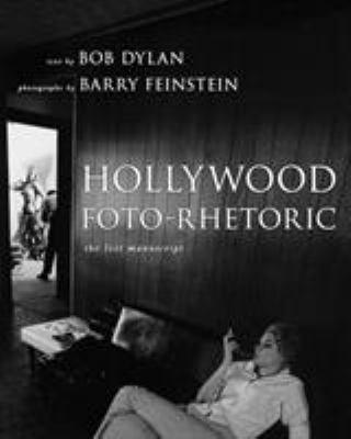 Hollywood Foto-Rhetoric: The Lost Manuscript 9781439112557